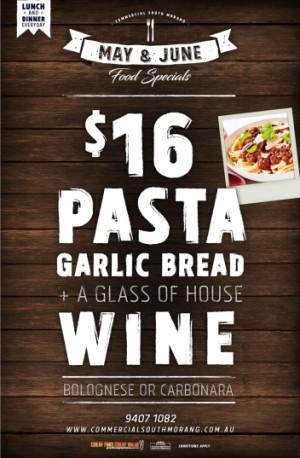 $16 Pasta, Garlic Bread & Glass of House Wine